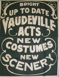 bright up to date vaudeville acts new costumes new scenery